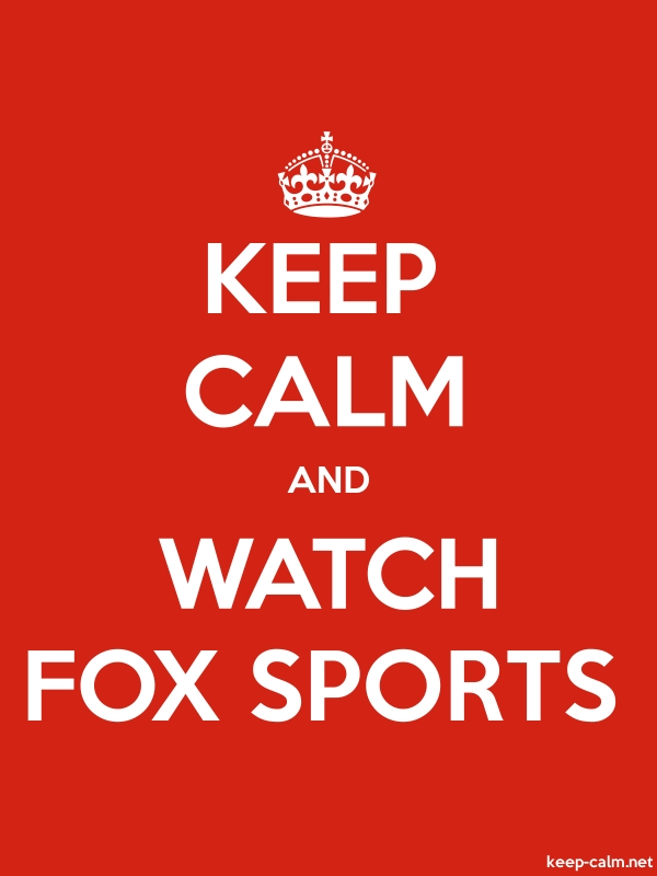 KEEP CALM AND WATCH FOX SPORTS - white/red - Default (600x800)