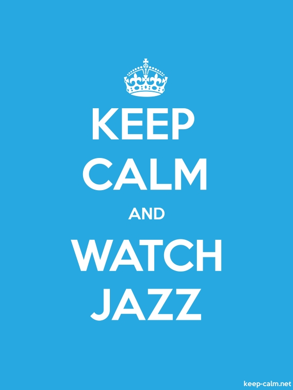 KEEP CALM AND WATCH JAZZ - white/blue - Default (600x800)