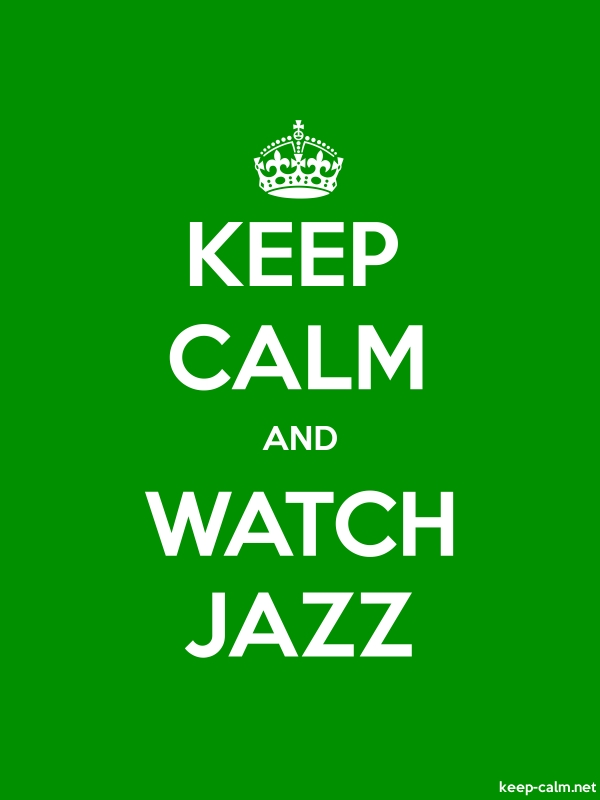KEEP CALM AND WATCH JAZZ - white/green - Default (600x800)