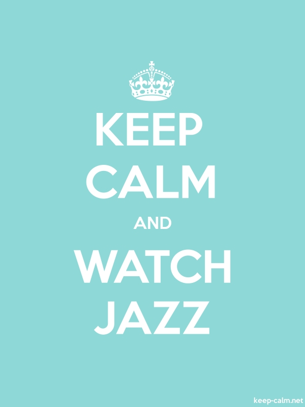 KEEP CALM AND WATCH JAZZ - white/lightblue - Default (600x800)