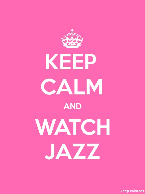 KEEP CALM AND WATCH JAZZ - white/pink - Default (600x800)