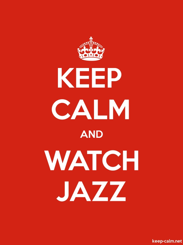 KEEP CALM AND WATCH JAZZ - white/red - Default (600x800)