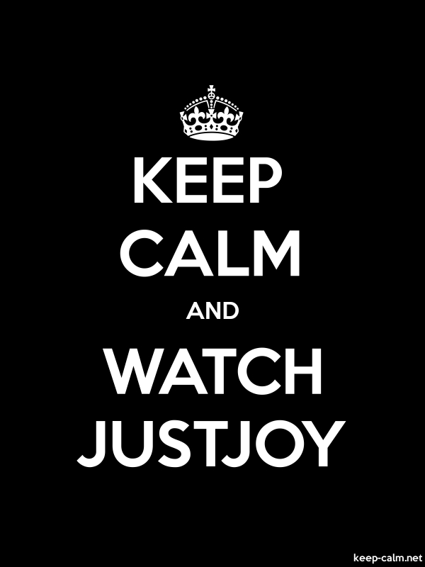 KEEP CALM AND WATCH JUSTJOY - white/black - Default (600x800)