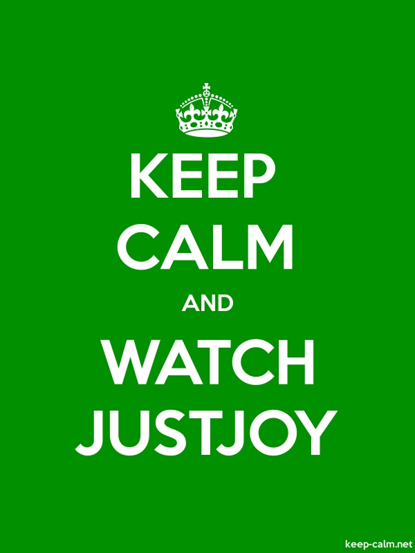 KEEP CALM AND WATCH JUSTJOY - white/green - Default (600x800)