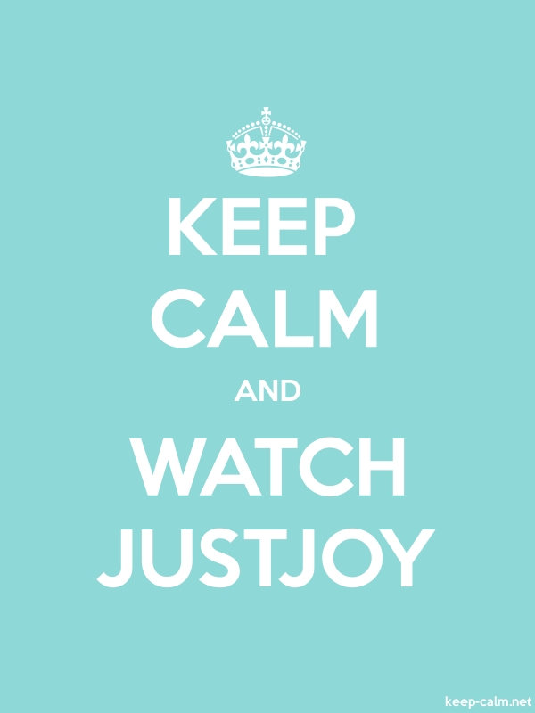 KEEP CALM AND WATCH JUSTJOY - white/lightblue - Default (600x800)