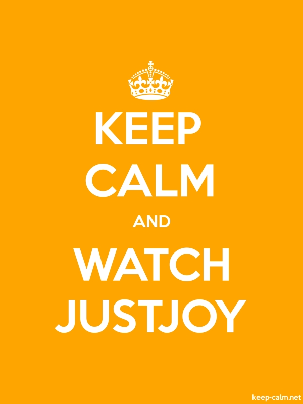 KEEP CALM AND WATCH JUSTJOY - white/orange - Default (600x800)