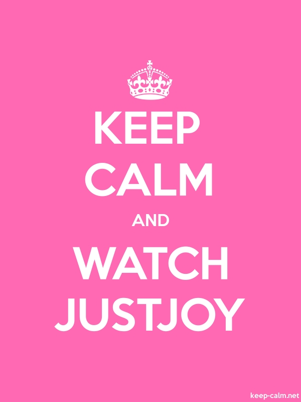 KEEP CALM AND WATCH JUSTJOY - white/pink - Default (600x800)