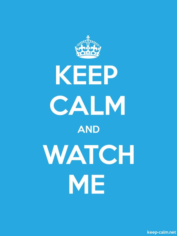 KEEP CALM AND WATCH ME - white/blue - Default (600x800)