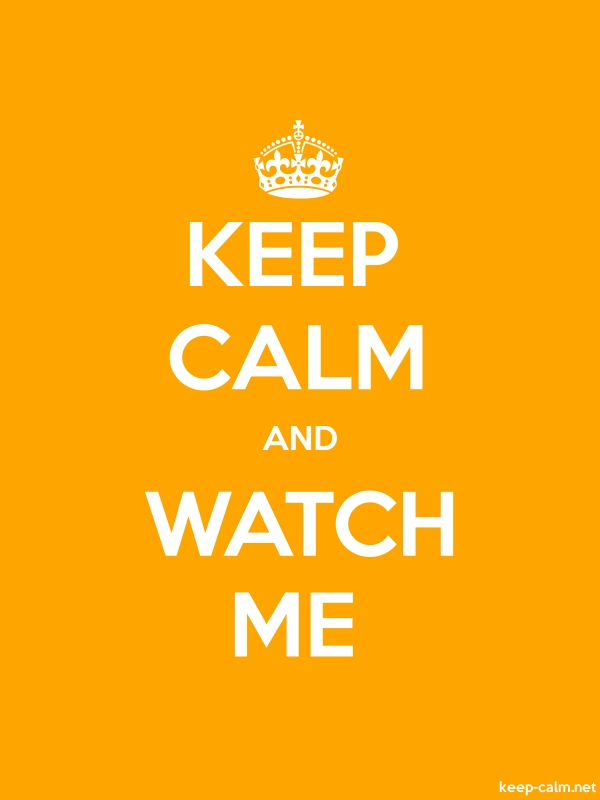 KEEP CALM AND WATCH ME - white/orange - Default (600x800)