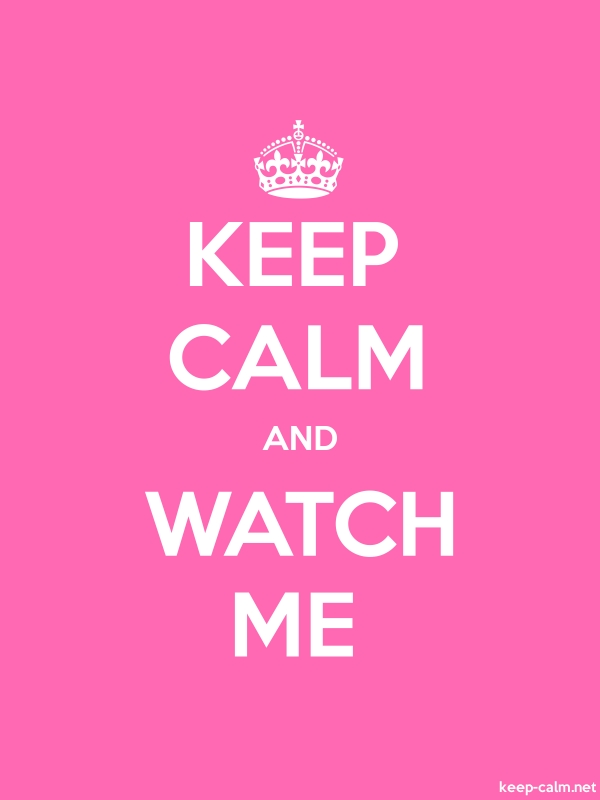 KEEP CALM AND WATCH ME - white/pink - Default (600x800)