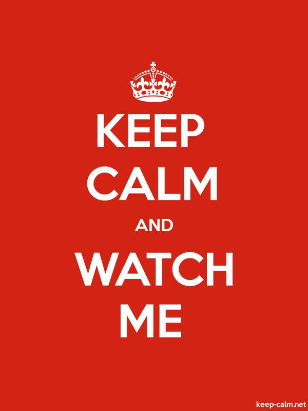 KEEP CALM AND WATCH ME - white/red - Default (600x800)