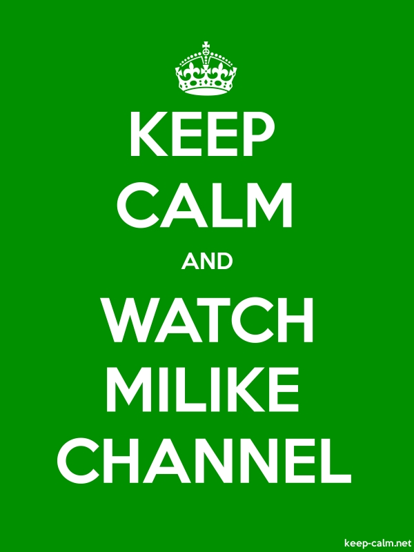 KEEP CALM AND WATCH MILIKE CHANNEL - white/green - Default (600x800)
