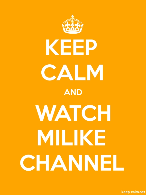 KEEP CALM AND WATCH MILIKE CHANNEL - white/orange - Default (600x800)