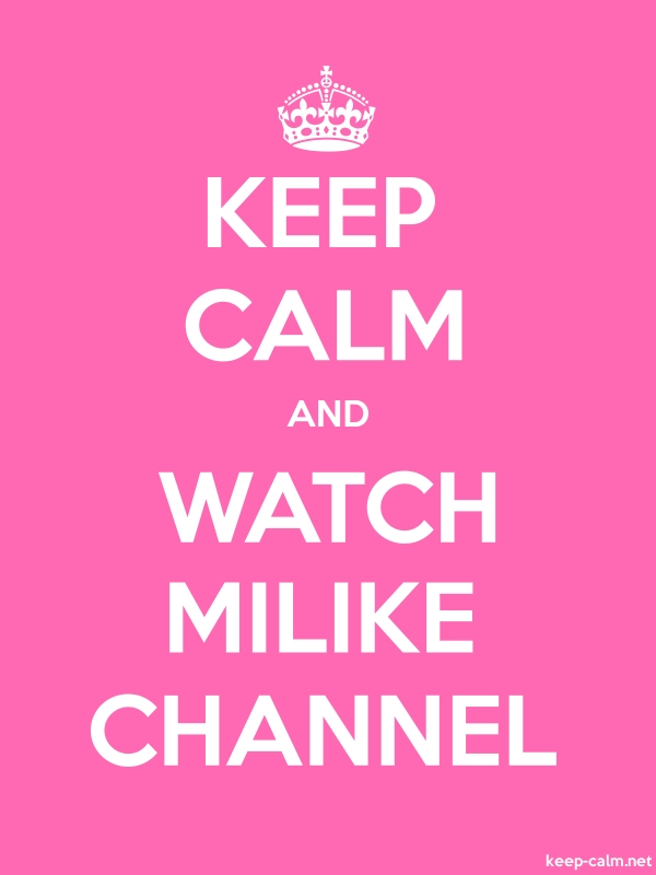KEEP CALM AND WATCH MILIKE CHANNEL - white/pink - Default (600x800)