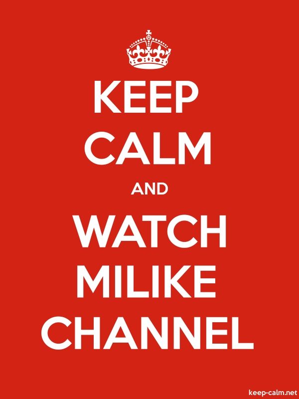 KEEP CALM AND WATCH MILIKE CHANNEL - white/red - Default (600x800)