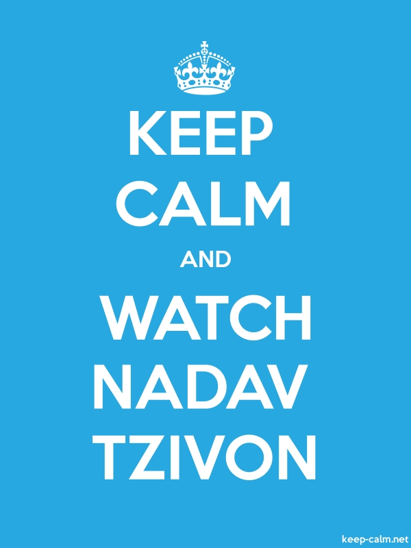 KEEP CALM AND WATCH NADAV TZIVON - white/blue - Default (600x800)