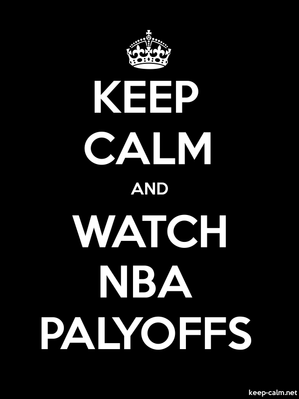 KEEP CALM AND WATCH NBA PALYOFFS - white/black - Default (600x800)
