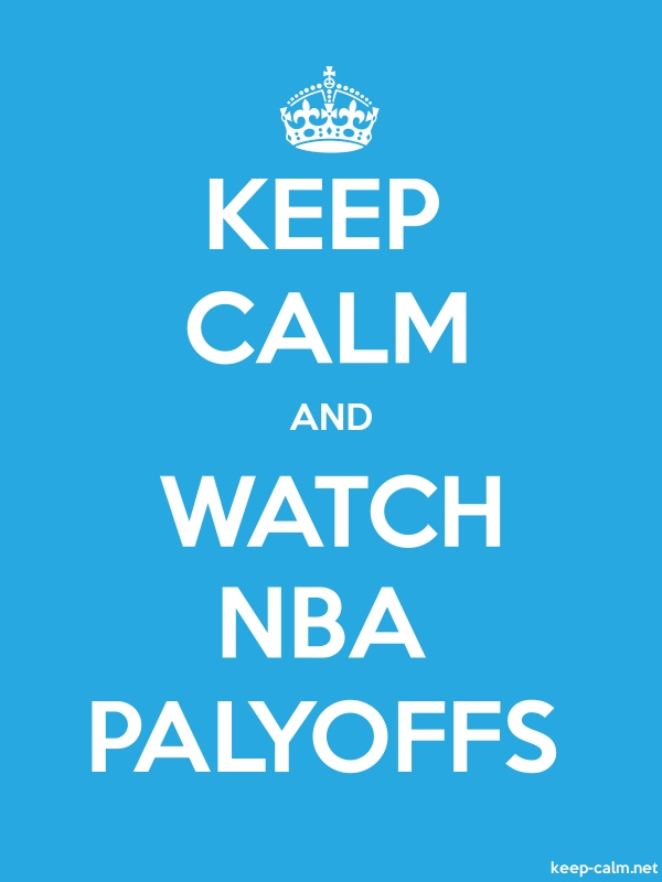 KEEP CALM AND WATCH NBA PALYOFFS - white/blue - Default (600x800)