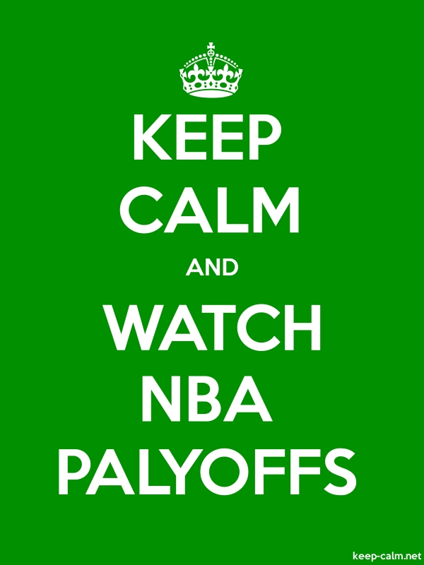 KEEP CALM AND WATCH NBA PALYOFFS - white/green - Default (600x800)
