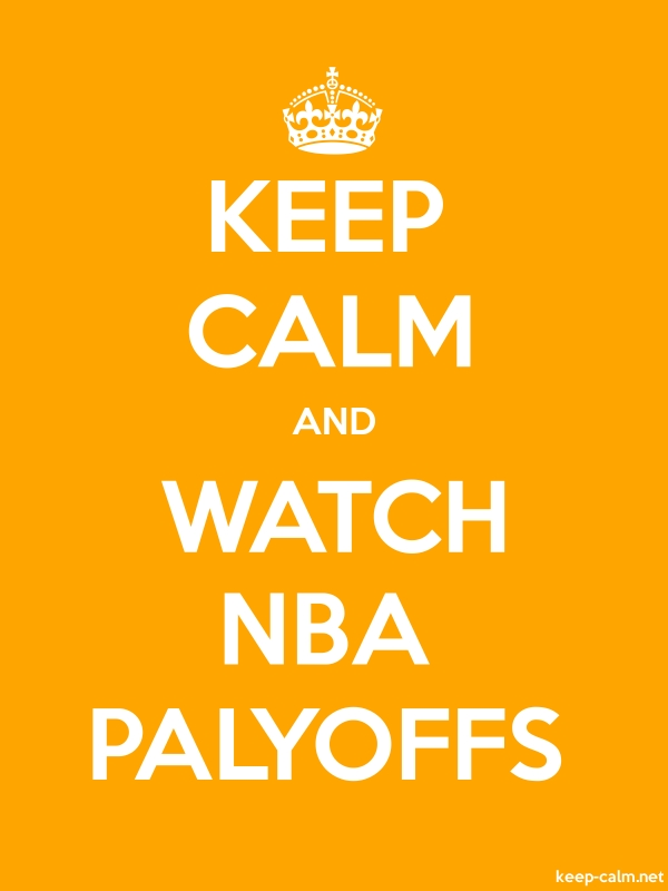 KEEP CALM AND WATCH NBA PALYOFFS - white/orange - Default (600x800)