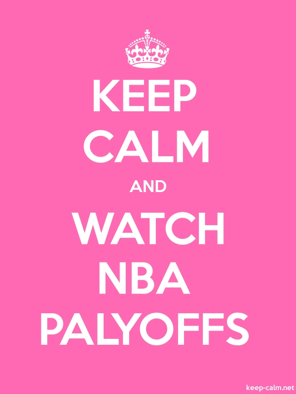 KEEP CALM AND WATCH NBA PALYOFFS - white/pink - Default (600x800)