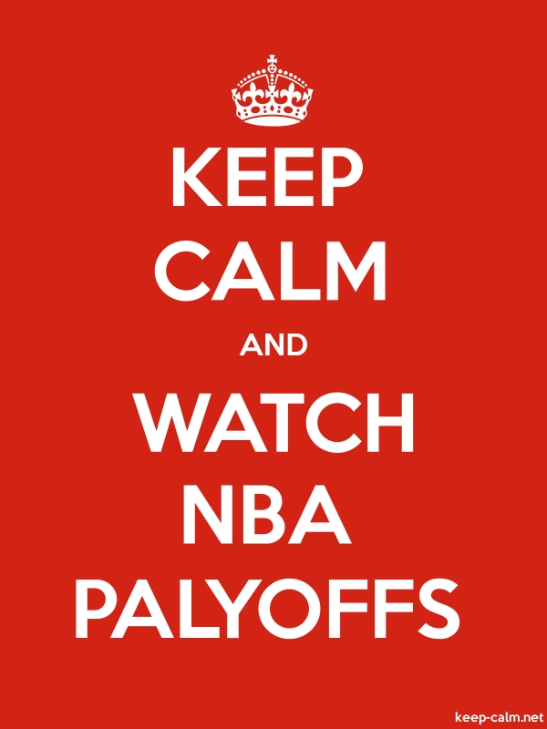 KEEP CALM AND WATCH NBA PALYOFFS - white/red - Default (600x800)