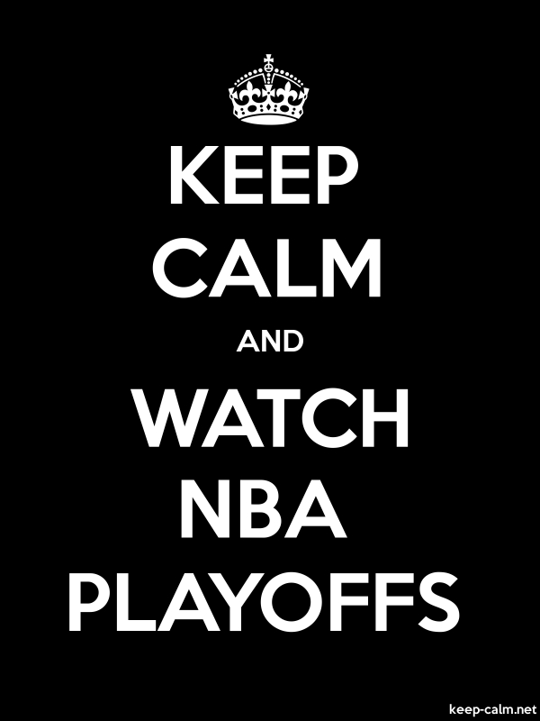 KEEP CALM AND WATCH NBA PLAYOFFS - white/black - Default (600x800)