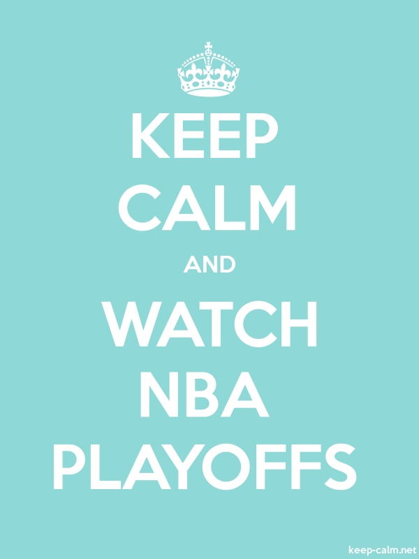 KEEP CALM AND WATCH NBA PLAYOFFS - white/lightblue - Default (600x800)