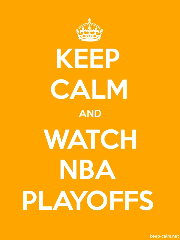 KEEP CALM AND WATCH NBA PLAYOFFS - white/orange - Default (600x800)