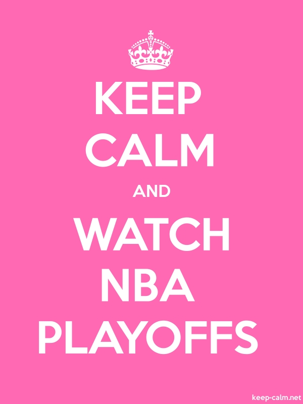 KEEP CALM AND WATCH NBA PLAYOFFS - white/pink - Default (600x800)