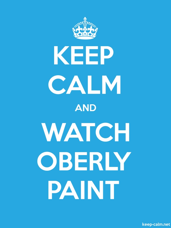 KEEP CALM AND WATCH OBERLY PAINT - white/blue - Default (600x800)