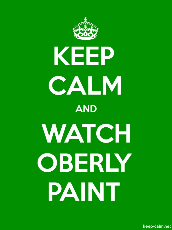 KEEP CALM AND WATCH OBERLY PAINT - white/green - Default (600x800)