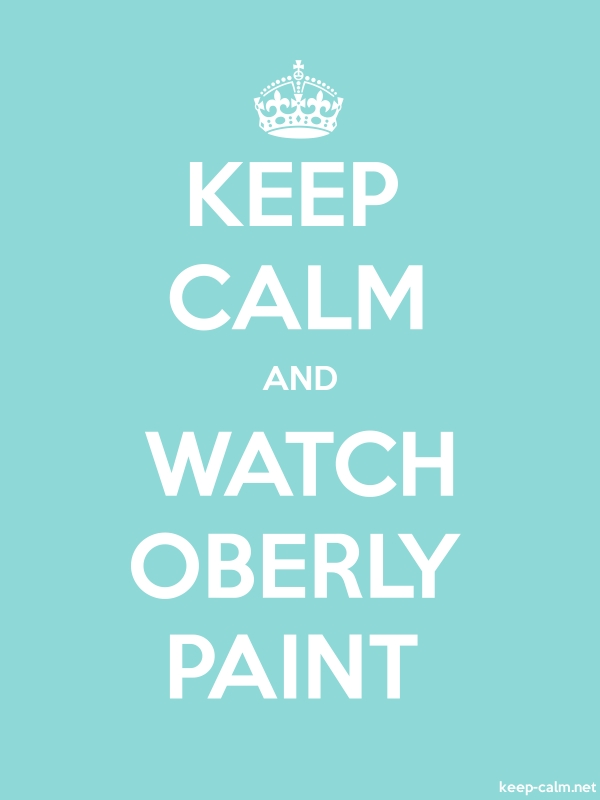 KEEP CALM AND WATCH OBERLY PAINT - white/lightblue - Default (600x800)