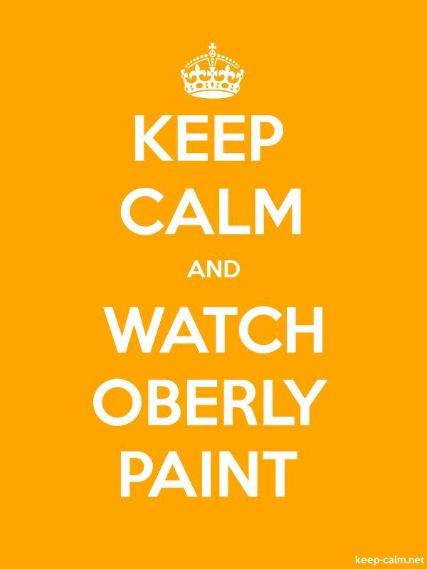 KEEP CALM AND WATCH OBERLY PAINT - white/orange - Default (600x800)