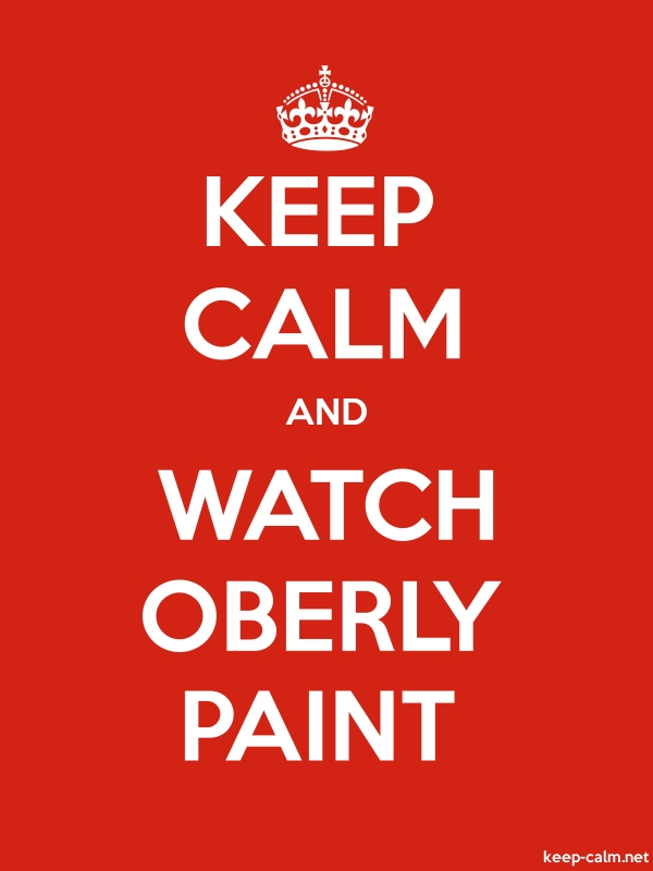 KEEP CALM AND WATCH OBERLY PAINT - white/red - Default (600x800)