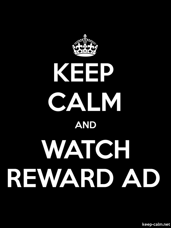 KEEP CALM AND WATCH REWARD AD - white/black - Default (600x800)
