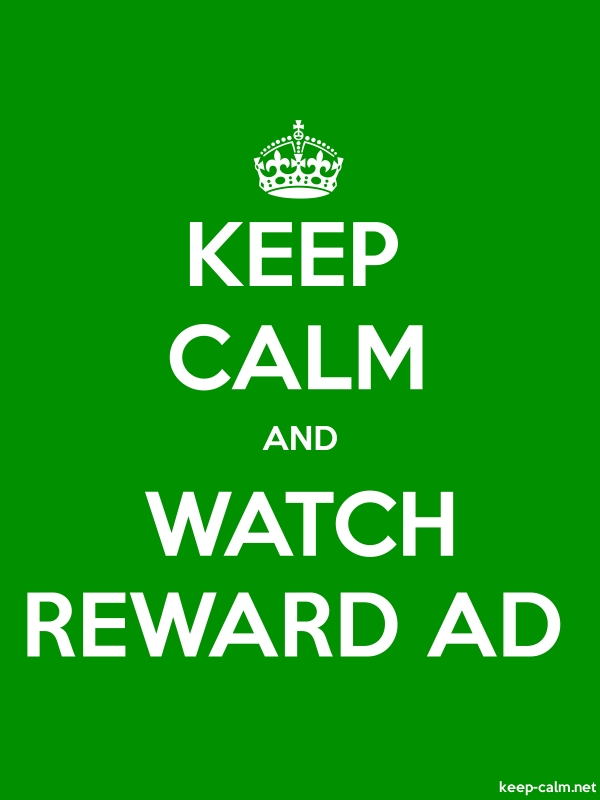 KEEP CALM AND WATCH REWARD AD - white/green - Default (600x800)