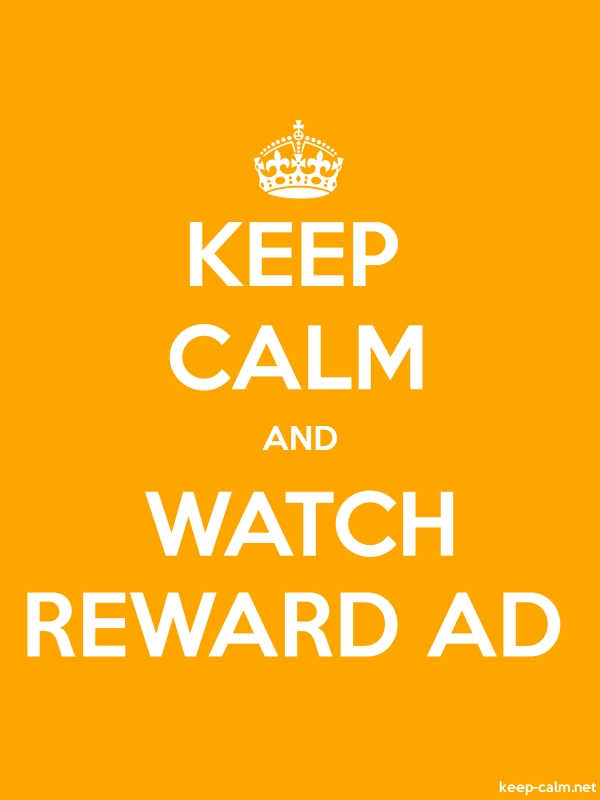 KEEP CALM AND WATCH REWARD AD - white/orange - Default (600x800)