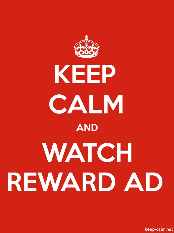 KEEP CALM AND WATCH REWARD AD - white/red - Default (600x800)
