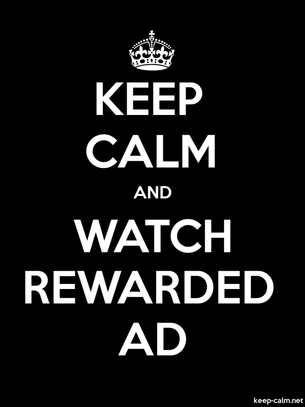 KEEP CALM AND WATCH REWARDED AD - white/black - Default (600x800)