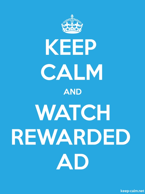 KEEP CALM AND WATCH REWARDED AD - white/blue - Default (600x800)