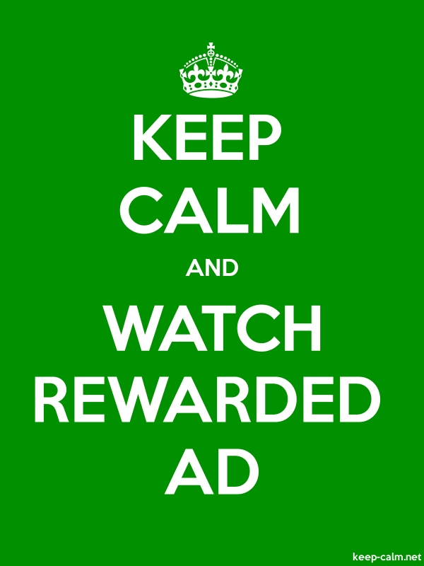 KEEP CALM AND WATCH REWARDED AD - white/green - Default (600x800)