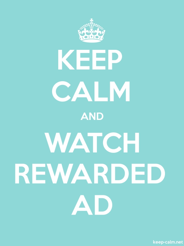KEEP CALM AND WATCH REWARDED AD - white/lightblue - Default (600x800)