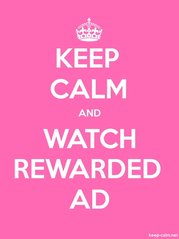 KEEP CALM AND WATCH REWARDED AD - white/pink - Default (600x800)