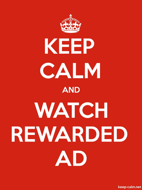 KEEP CALM AND WATCH REWARDED AD - white/red - Default (600x800)