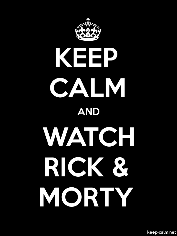 KEEP CALM AND WATCH RICK & MORTY - white/black - Default (600x800)