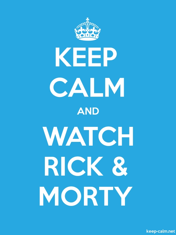 KEEP CALM AND WATCH RICK & MORTY - white/blue - Default (600x800)