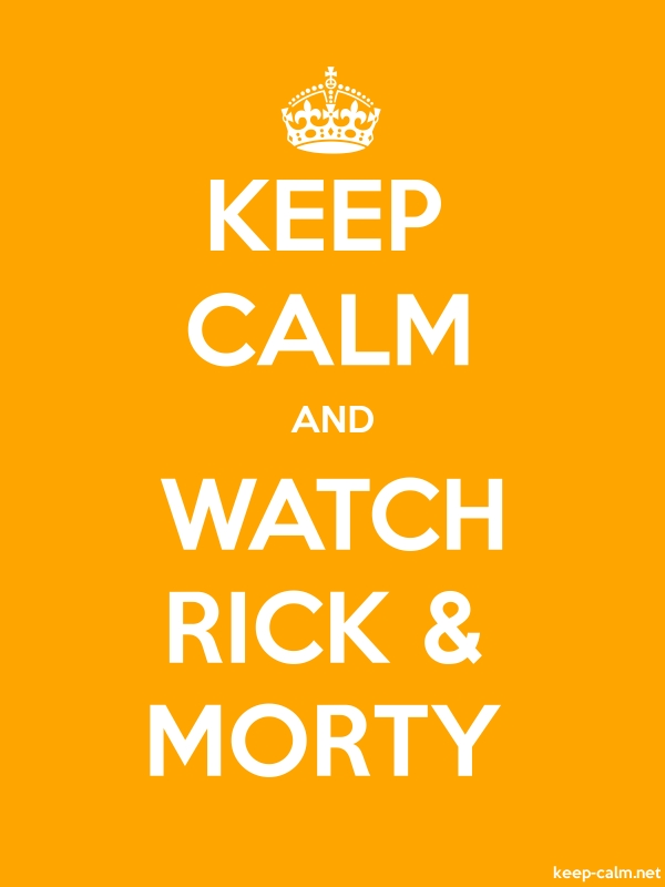 KEEP CALM AND WATCH RICK & MORTY - white/orange - Default (600x800)