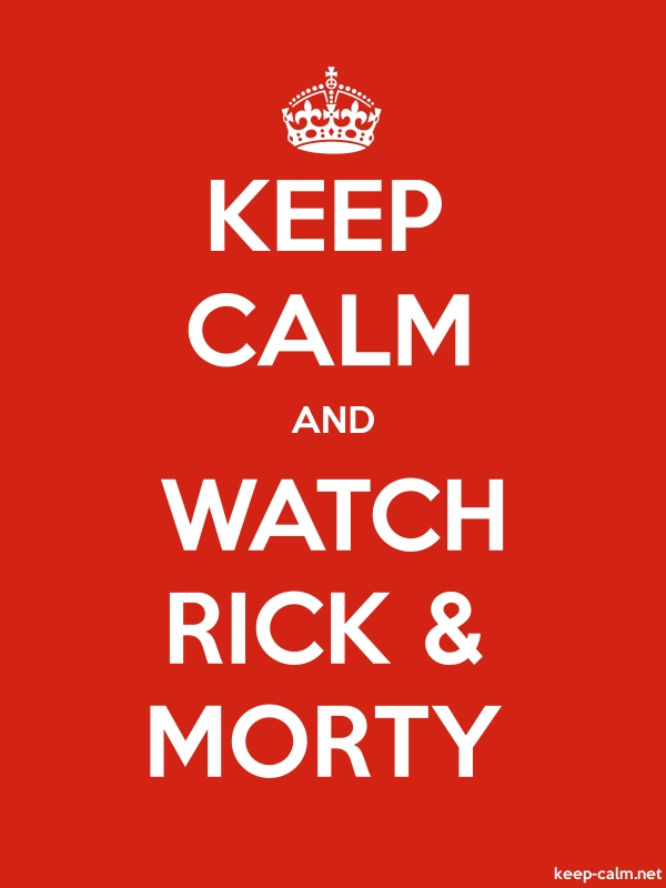 KEEP CALM AND WATCH RICK & MORTY - white/red - Default (600x800)
