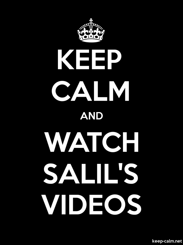 KEEP CALM AND WATCH SALIL'S VIDEOS - white/black - Default (600x800)